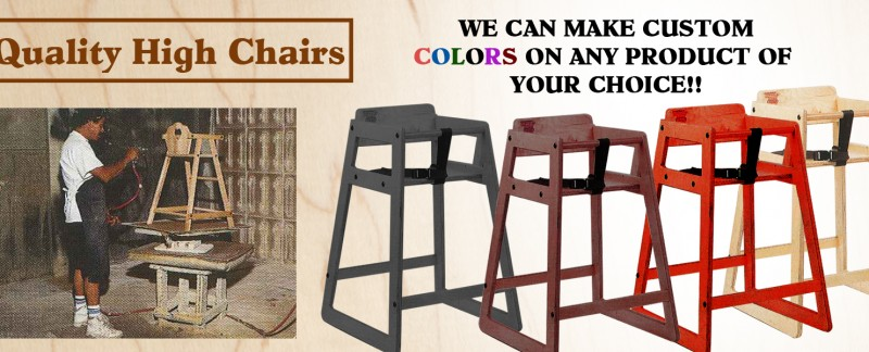 Quality High Chairs-Custom Colors